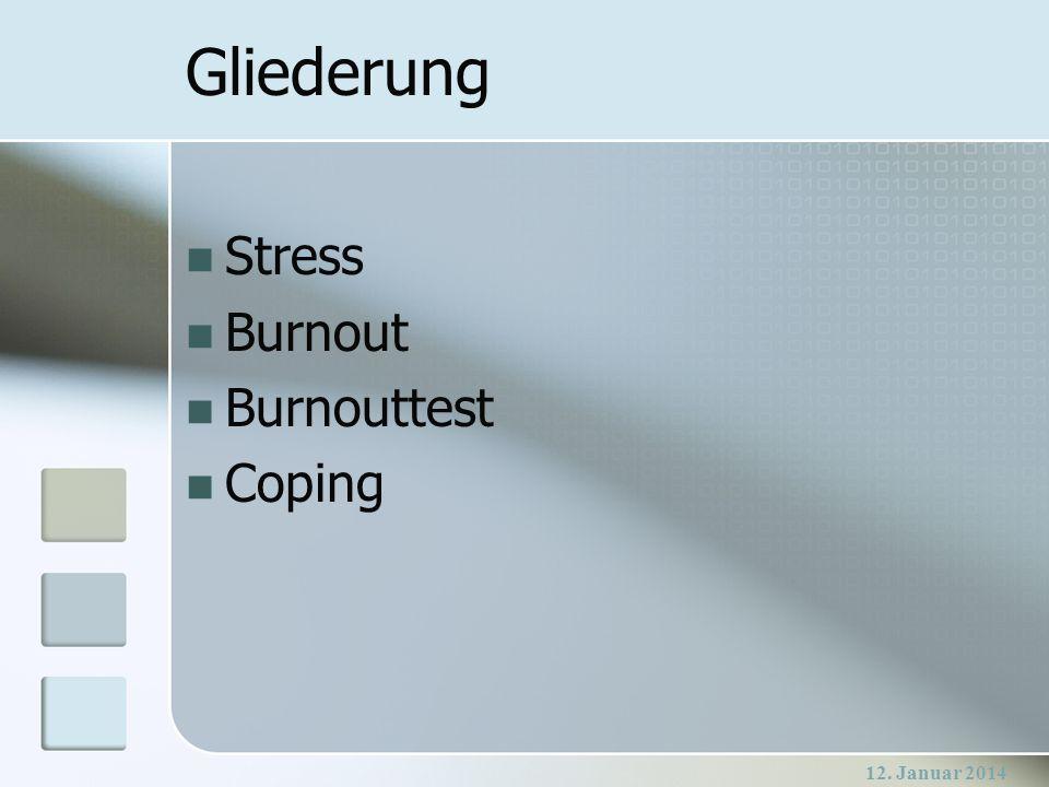 Gliederung Stress Burnout Burnouttest Coping 27. März 2017
