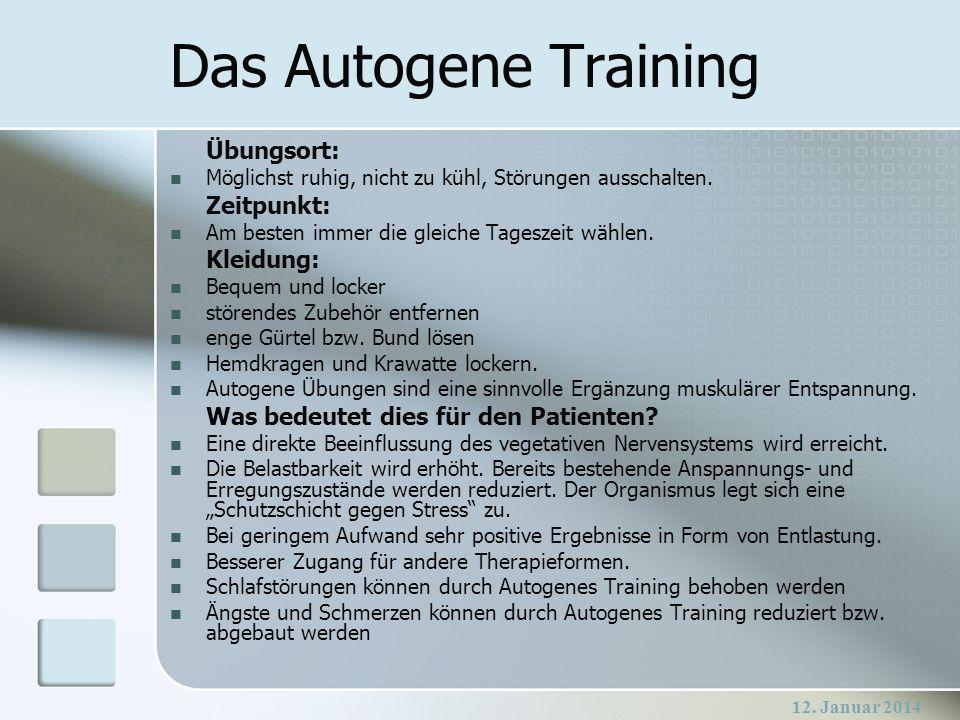 Das Autogene Training Übungsort: Zeitpunkt: Kleidung: