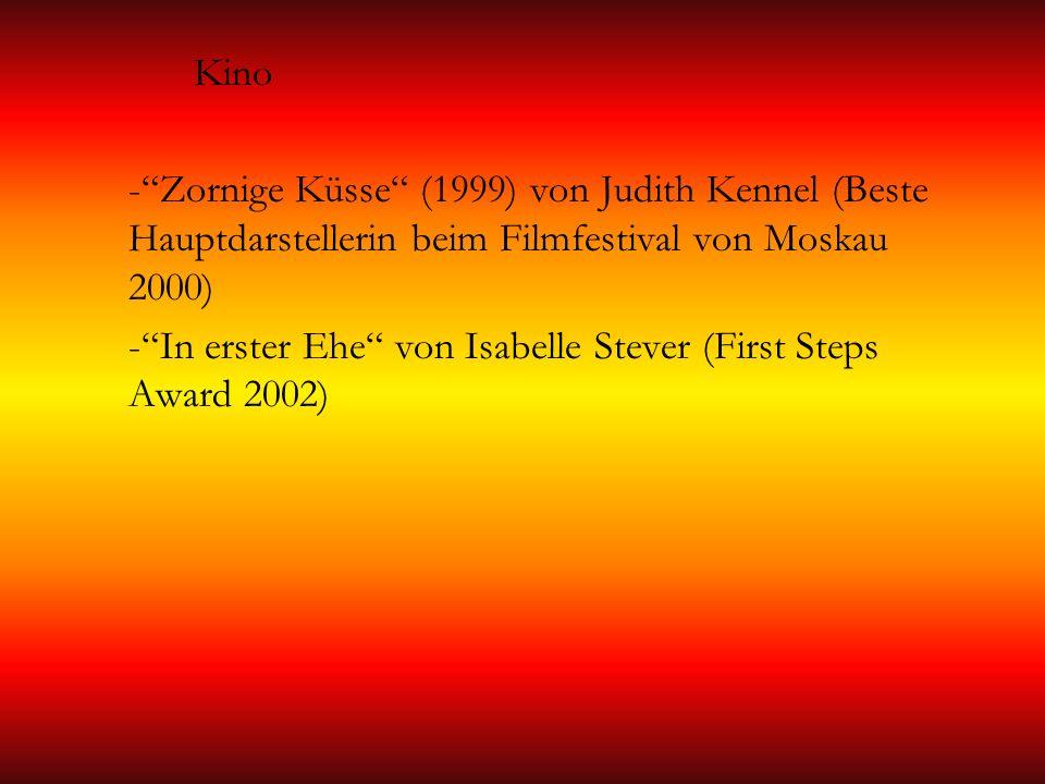 Kino - Zornige Küsse (1999) von Judith Kennel (Beste Hauptdarstellerin beim Filmfestival von Moskau 2000)