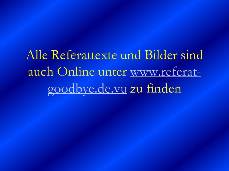 Alle Referattexte und Bilder sind auch Online unter www