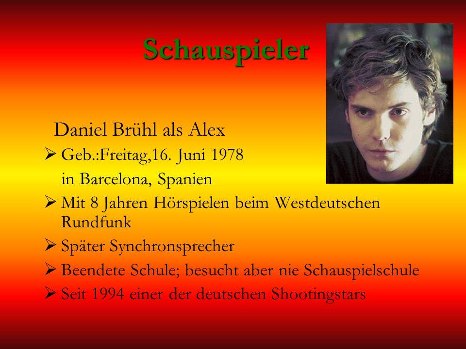 Schauspieler Daniel Brühl als Alex Geb.:Freitag,16. Juni 1978