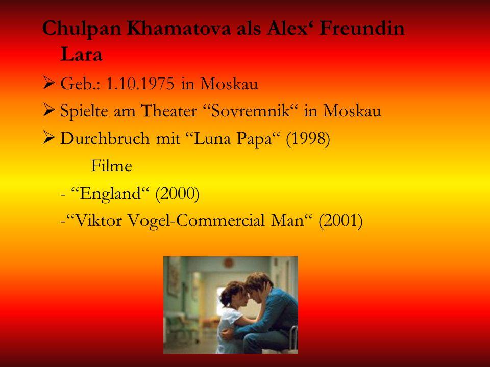 Chulpan Khamatova als Alex' Freundin Lara