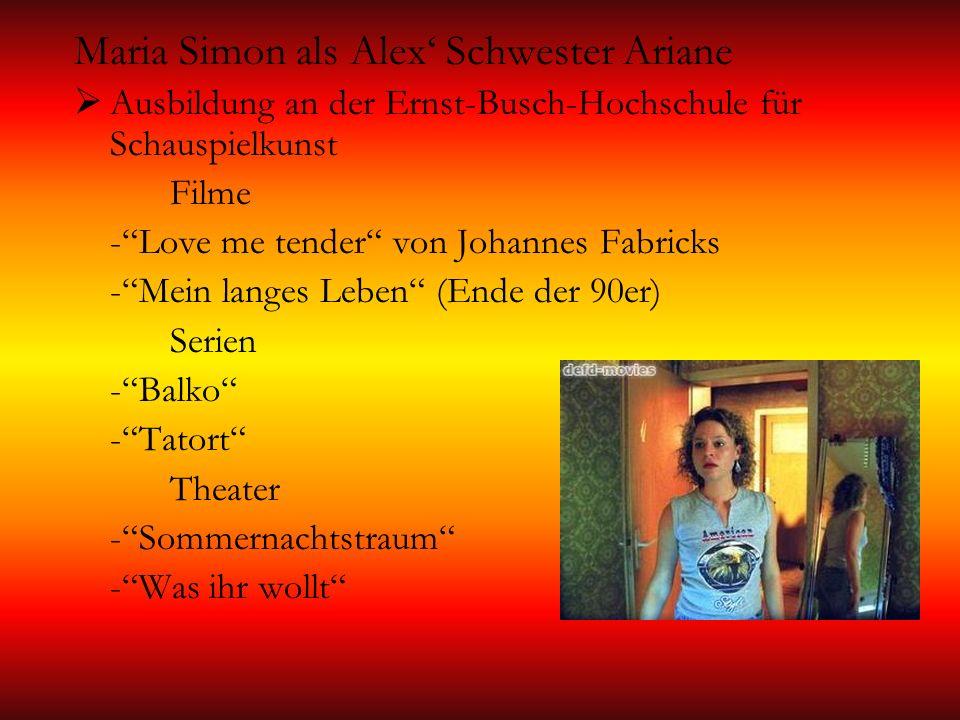 Maria Simon als Alex' Schwester Ariane