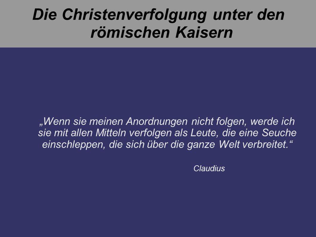 Die Christenverfolgung unter den römischen Kaisern
