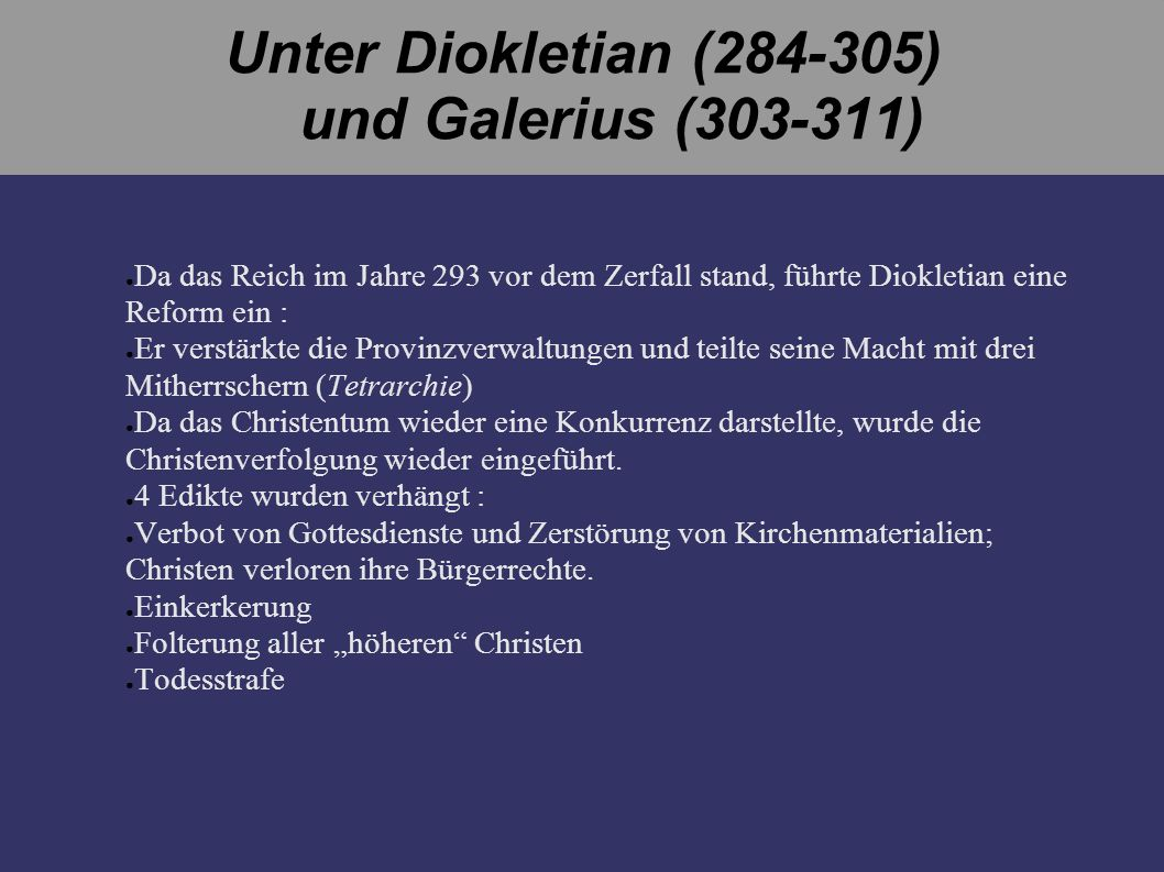 Unter Diokletian (284-305) und Galerius (303-311)