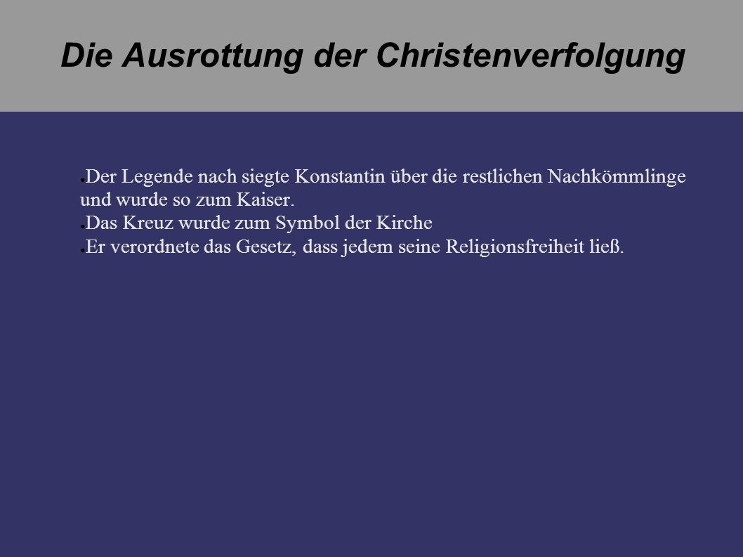 Die Ausrottung der Christenverfolgung