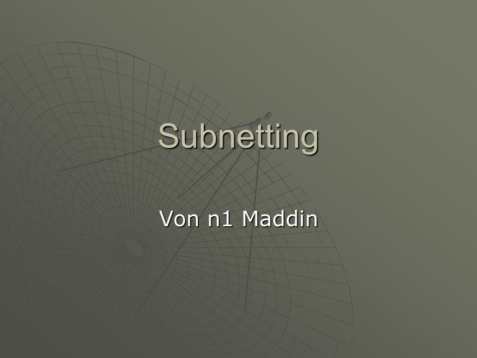 Subnetting Von n1 Maddin