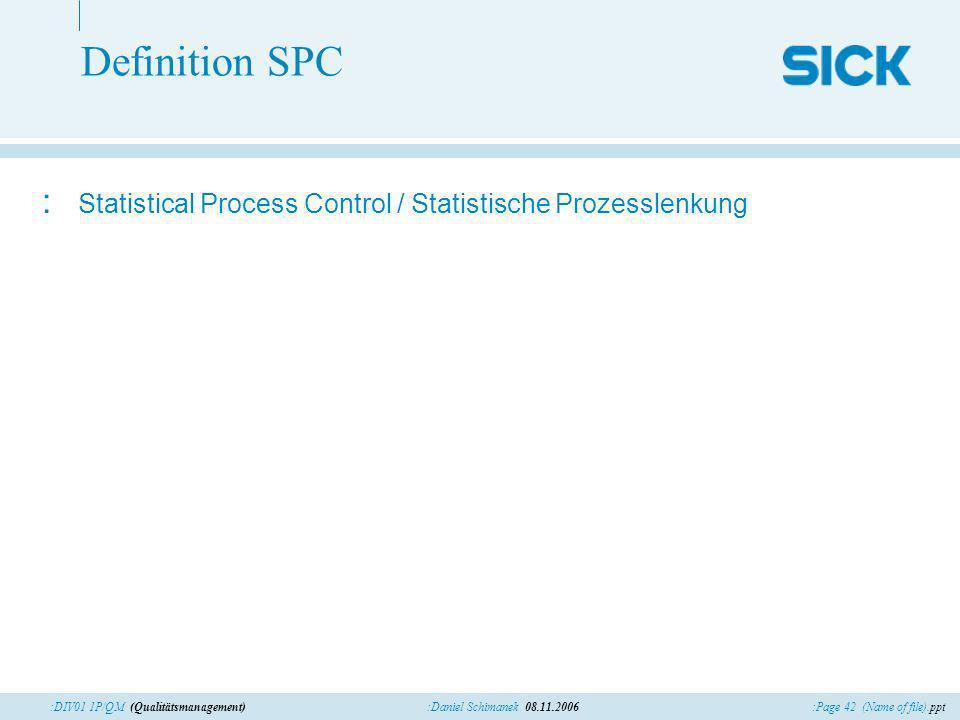 Definition SPC Statistical Process Control / Statistische Prozesslenkung.