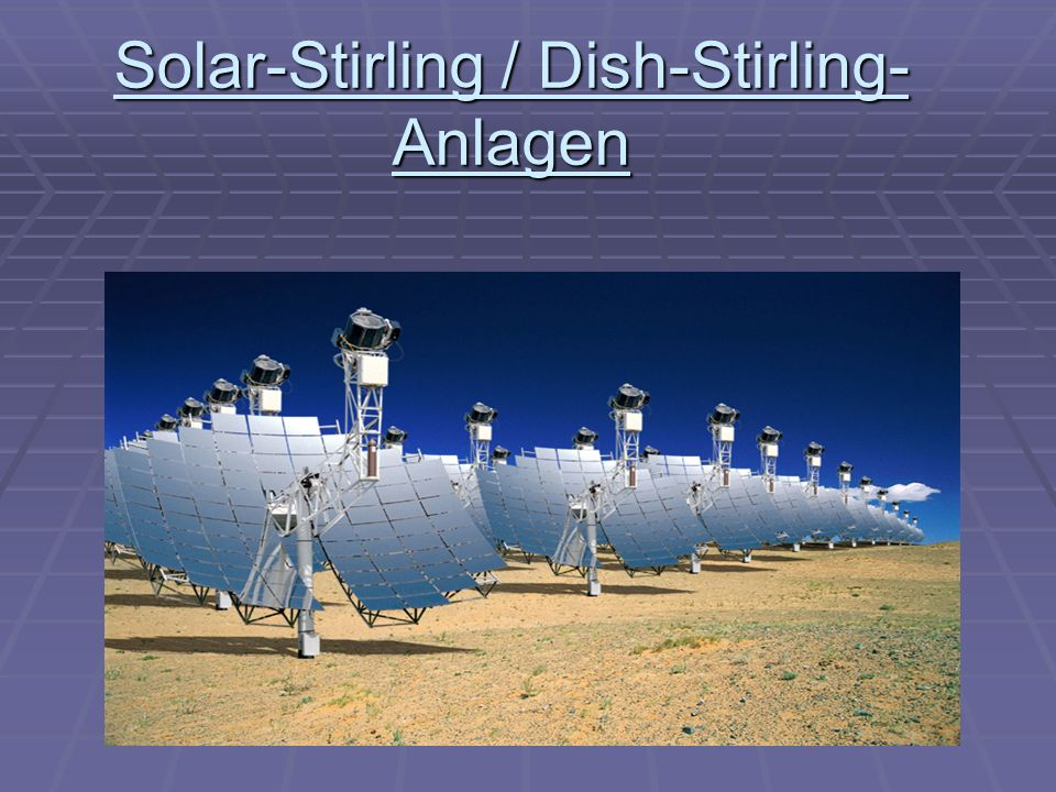 Solar-Stirling / Dish-Stirling-Anlagen