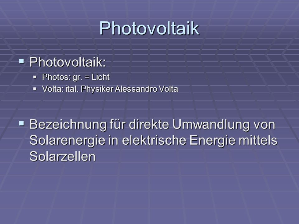 Photovoltaik Photovoltaik: