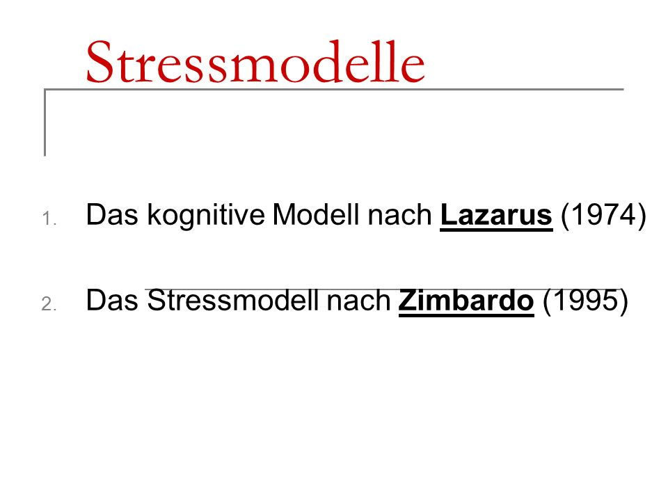 Stressmodelle Das kognitive Modell nach Lazarus (1974)