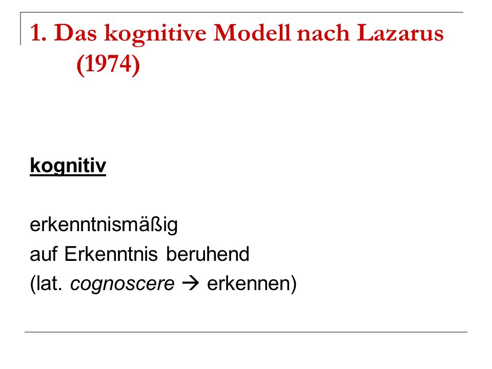 1. Das kognitive Modell nach Lazarus (1974)