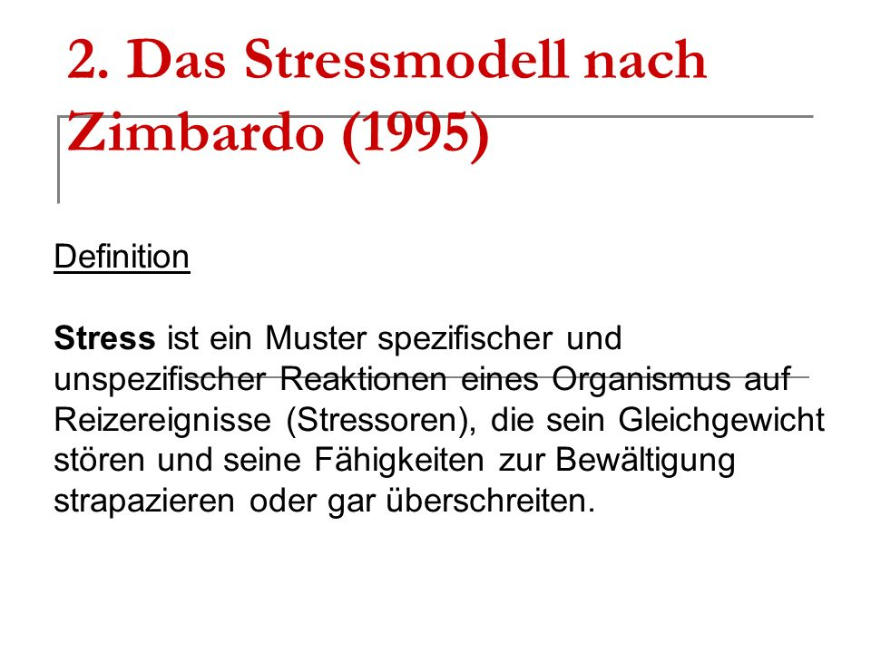 2. Das Stressmodell nach Zimbardo (1995)
