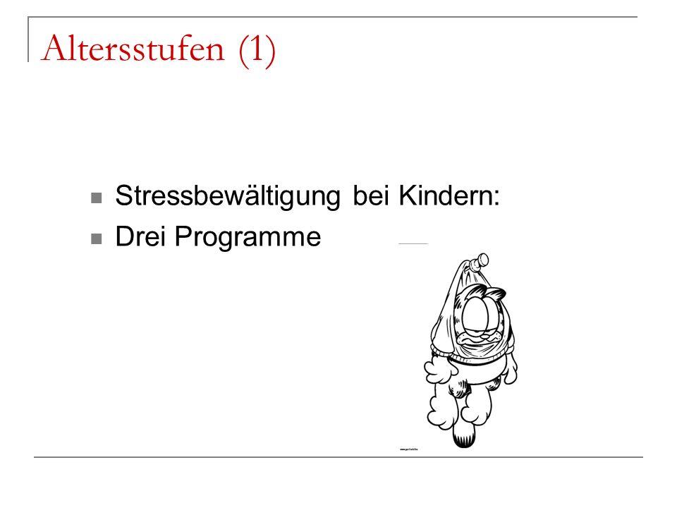 Altersstufen (1) Stressbewältigung bei Kindern: Drei Programme
