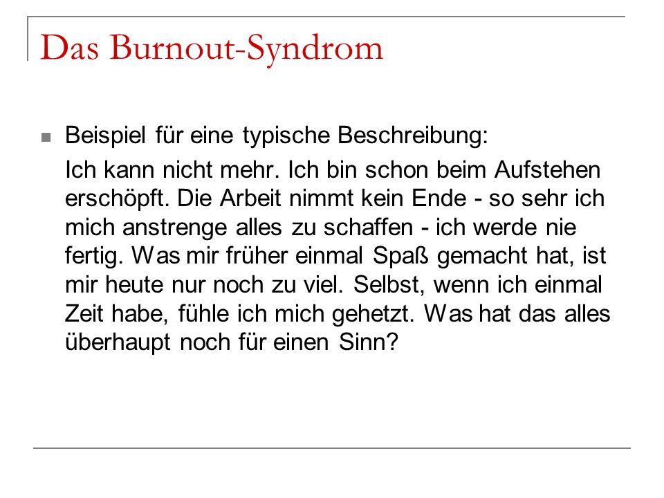 Das Burnout-Syndrom Beispiel für eine typische Beschreibung: