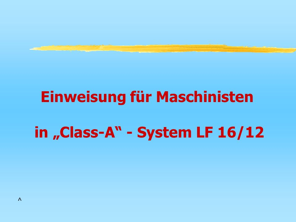 """Einweisung für Maschinisten in """"Class-A - System LF 16/12"""