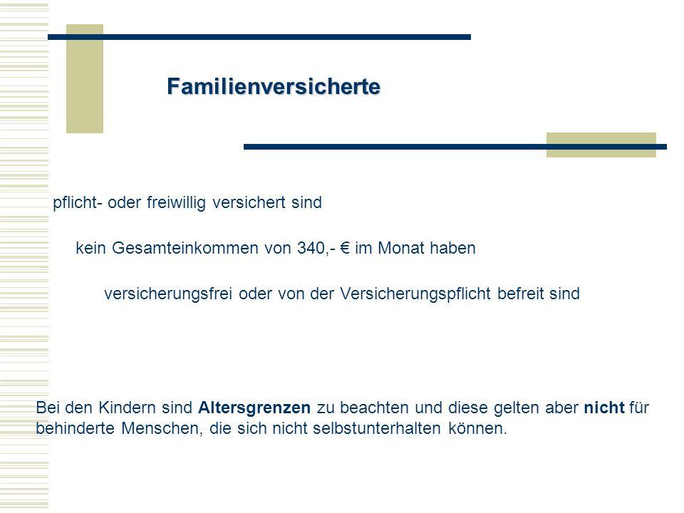 Familienversicherte pflicht- oder freiwillig versichert sind