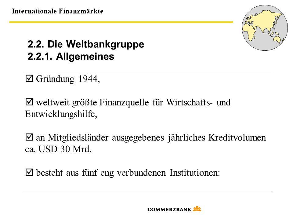 2.2. Die Weltbankgruppe 2.2.1. Allgemeines