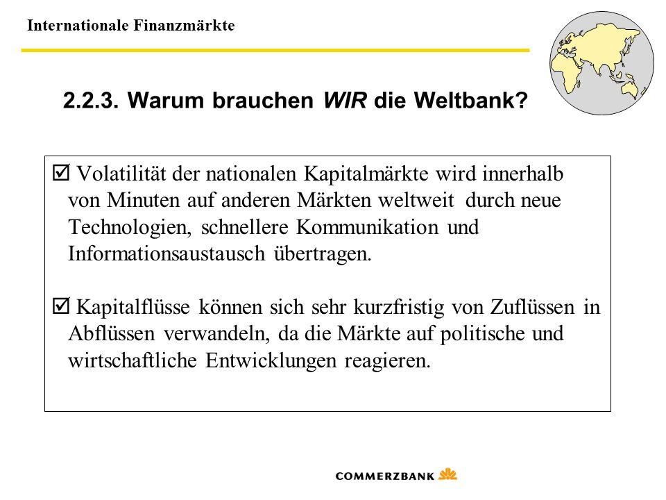 2.2.3. Warum brauchen WIR die Weltbank