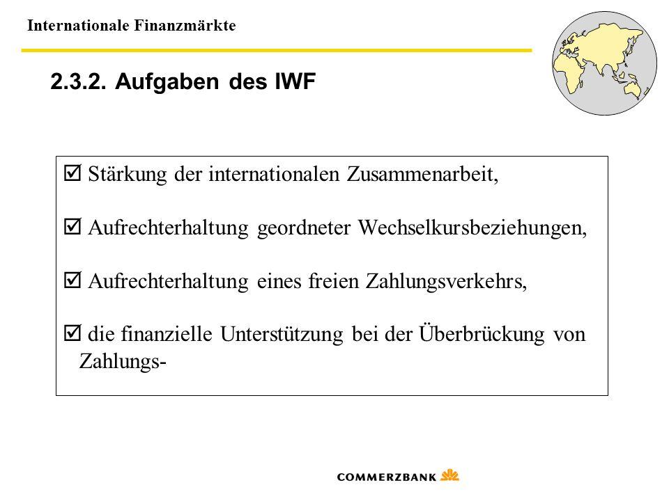 2.3.2. Aufgaben des IWF  Stärkung der internationalen Zusammenarbeit,