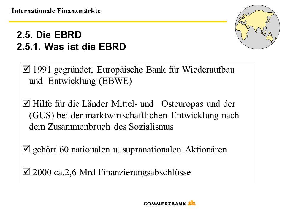 2.5. Die EBRD 2.5.1. Was ist die EBRD