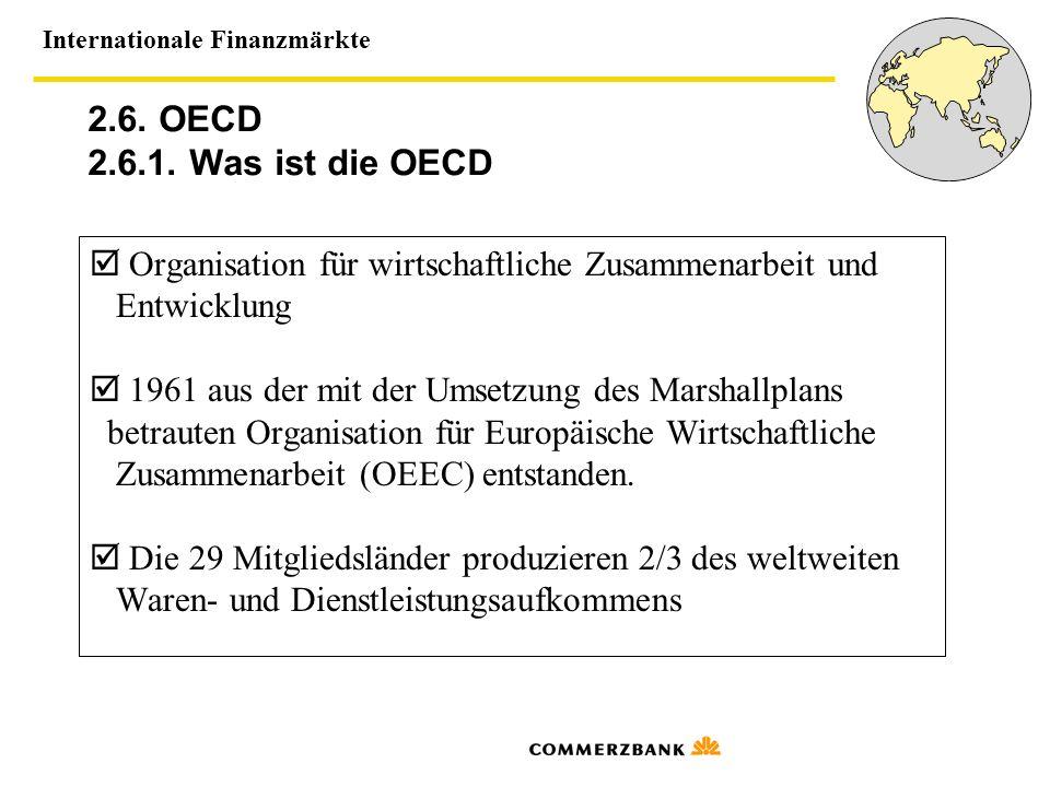 2.6. OECD 2.6.1. Was ist die OECD  Organisation für wirtschaftliche Zusammenarbeit und. Entwicklung.