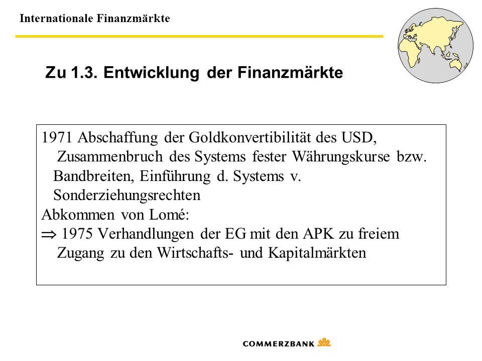Zu 1.3. Entwicklung der Finanzmärkte