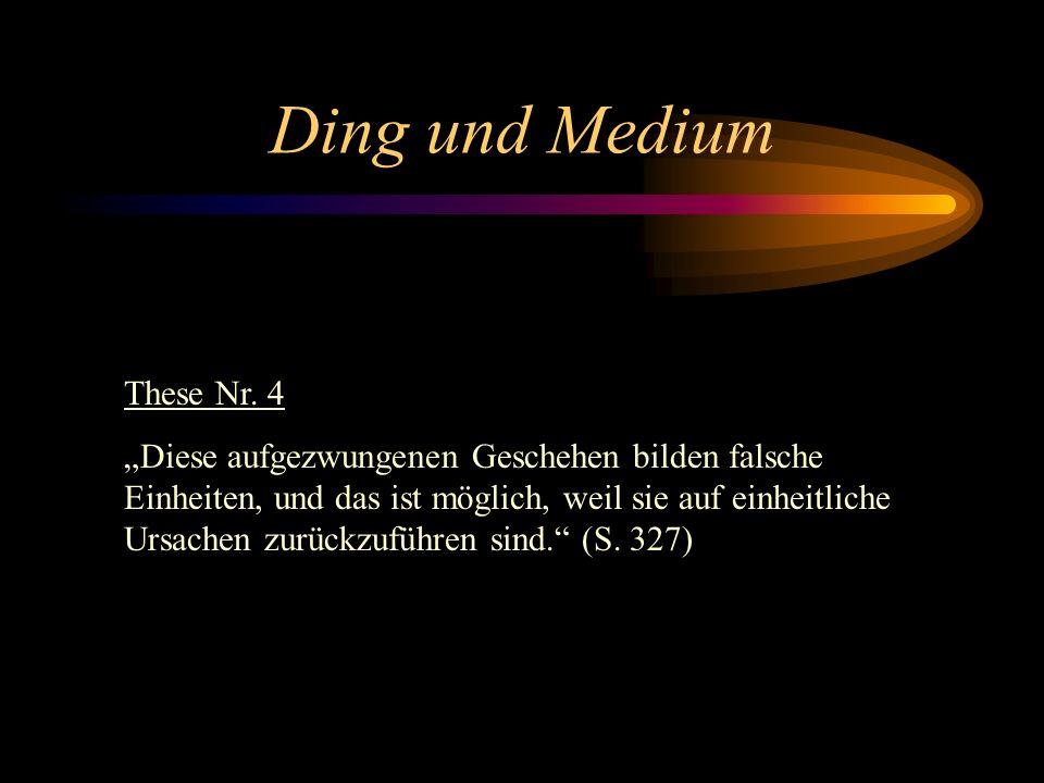 Ding und Medium These Nr. 4