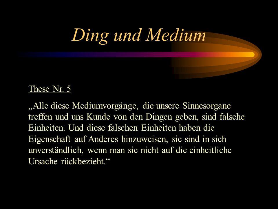 Ding und Medium These Nr. 5