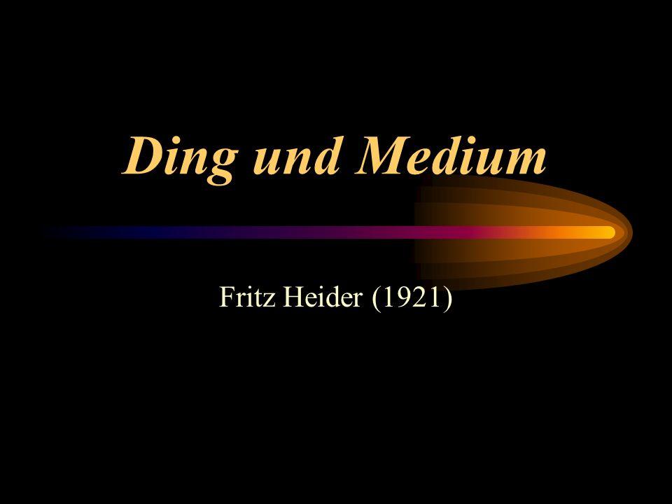 Ding und Medium Fritz Heider (1921)