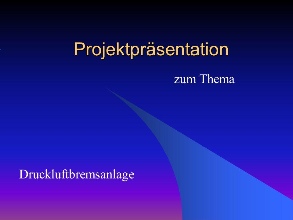 Projektpräsentation zum Thema Druckluftbremsanlage 1