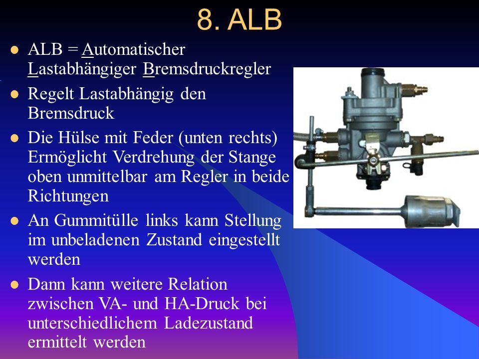 8. ALB ALB = Automatischer Lastabhängiger Bremsdruckregler