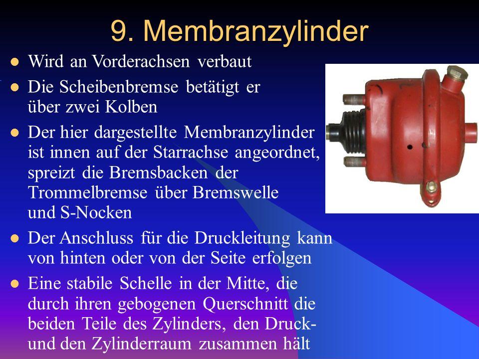 9. Membranzylinder Wird an Vorderachsen verbaut