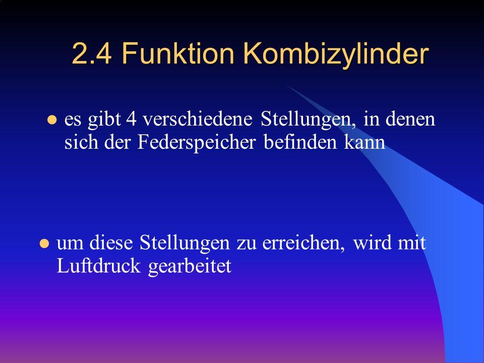 2.4 Funktion Kombizylinder