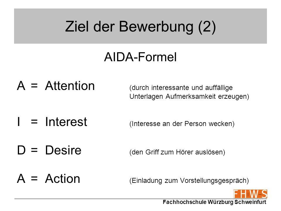 Ziel der Bewerbung (2) AIDA-Formel
