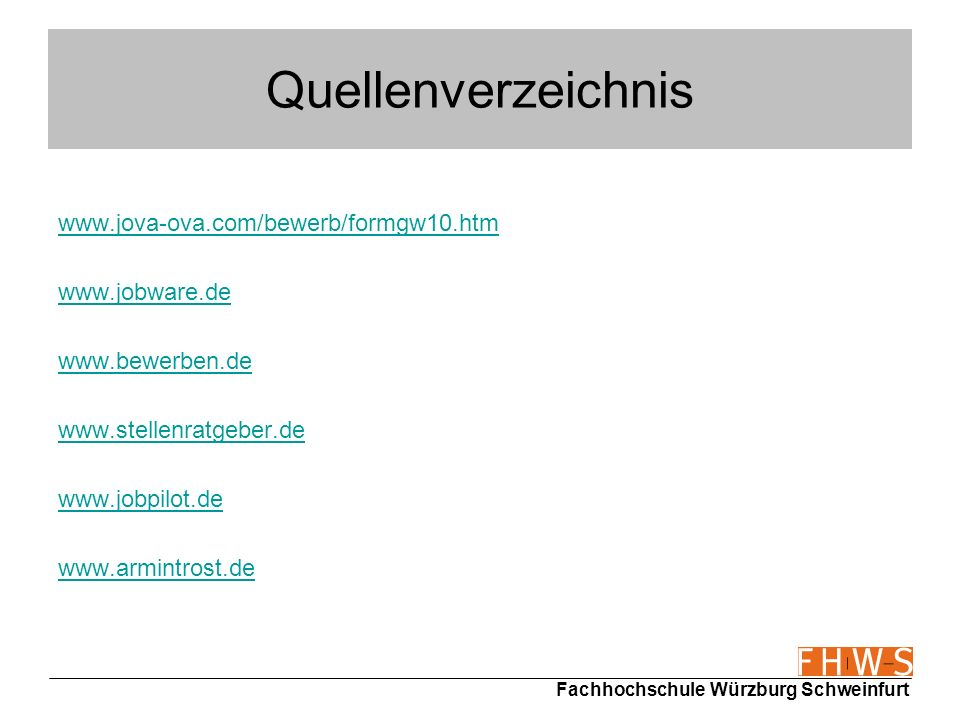 Quellenverzeichnis www.jova-ova.com/bewerb/formgw10.htm www.jobware.de