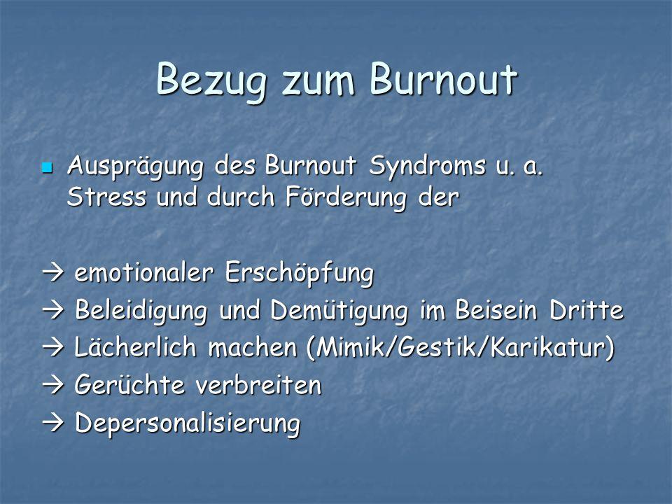 Bezug zum Burnout Ausprägung des Burnout Syndroms u. a. Stress und durch Förderung der.  emotionaler Erschöpfung.