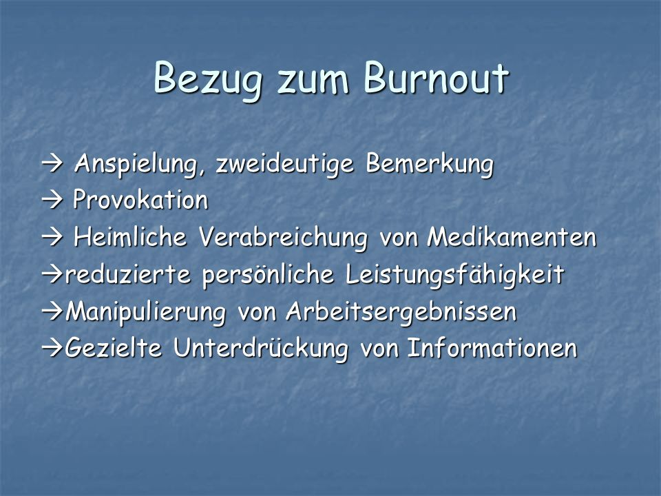 Bezug zum Burnout  Anspielung, zweideutige Bemerkung  Provokation