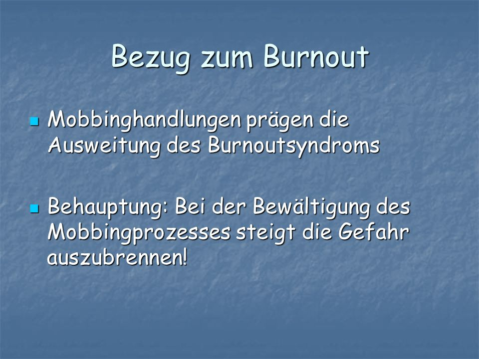 Bezug zum Burnout Mobbinghandlungen prägen die Ausweitung des Burnoutsyndroms.