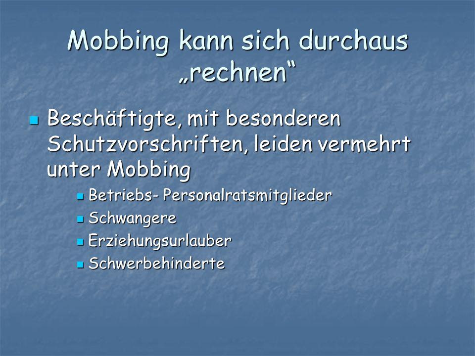 """Mobbing kann sich durchaus """"rechnen"""
