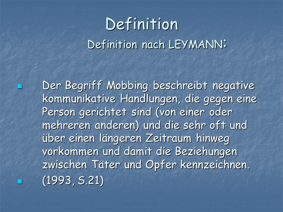 Definition Definition nach LEYMANN:
