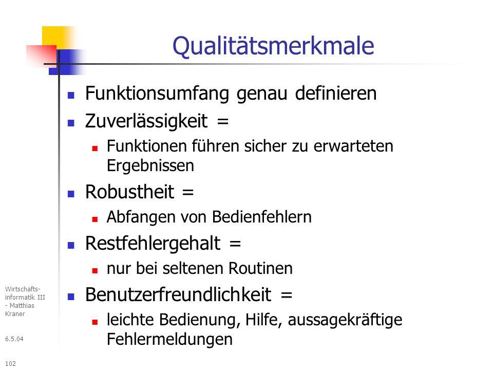 Qualitätsmerkmale Funktionsumfang genau definieren Zuverlässigkeit =
