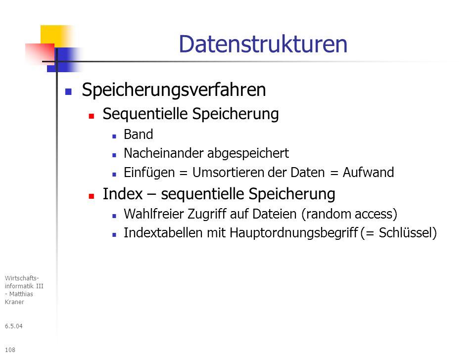 Datenstrukturen Speicherungsverfahren Sequentielle Speicherung