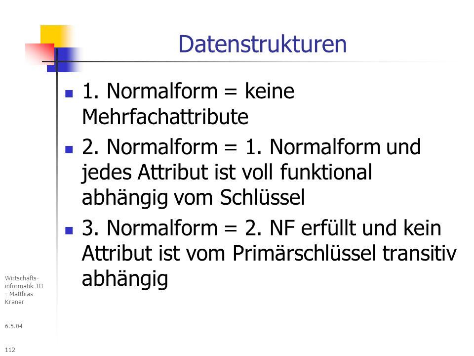 Datenstrukturen 1. Normalform = keine Mehrfachattribute