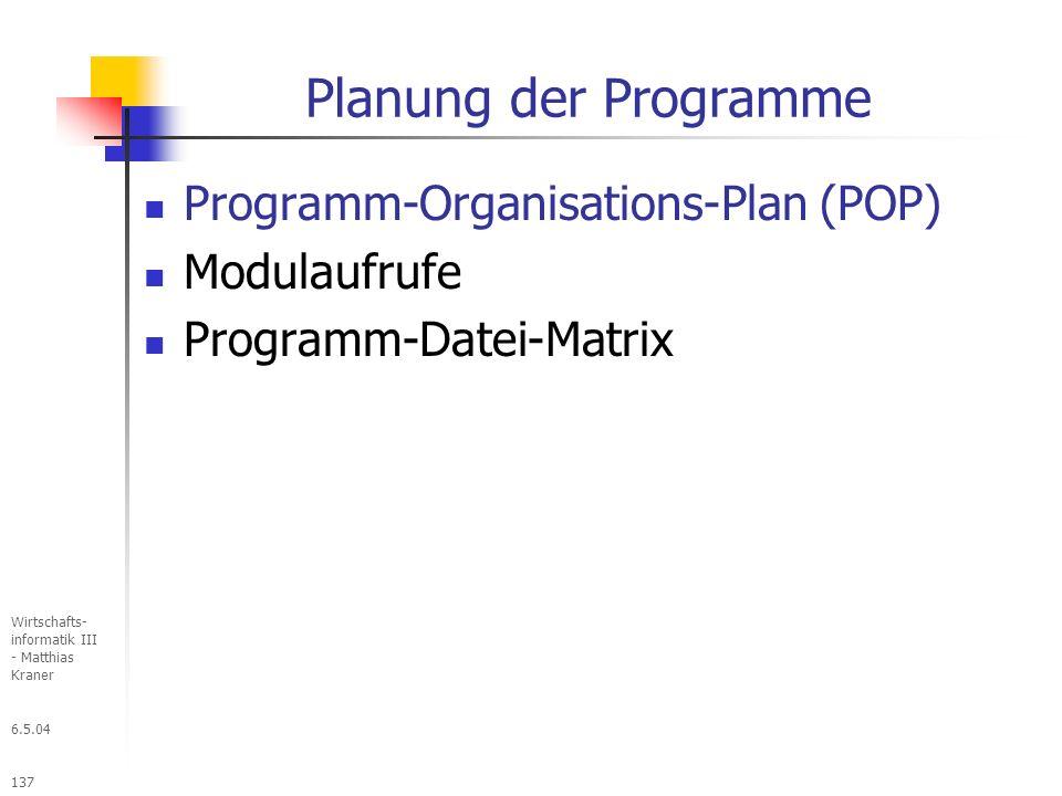 Planung der Programme Programm-Organisations-Plan (POP) Modulaufrufe
