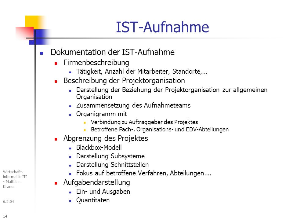 IST-Aufnahme Dokumentation der IST-Aufnahme Firmenbeschreibung