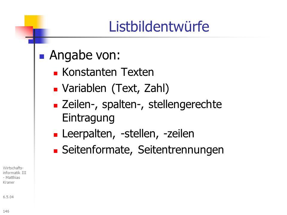 Listbildentwürfe Angabe von: Konstanten Texten Variablen (Text, Zahl)