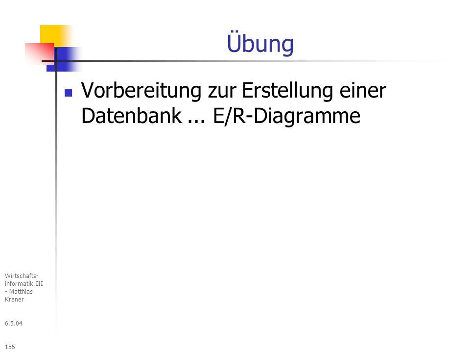 Übung Vorbereitung zur Erstellung einer Datenbank ... E/R-Diagramme