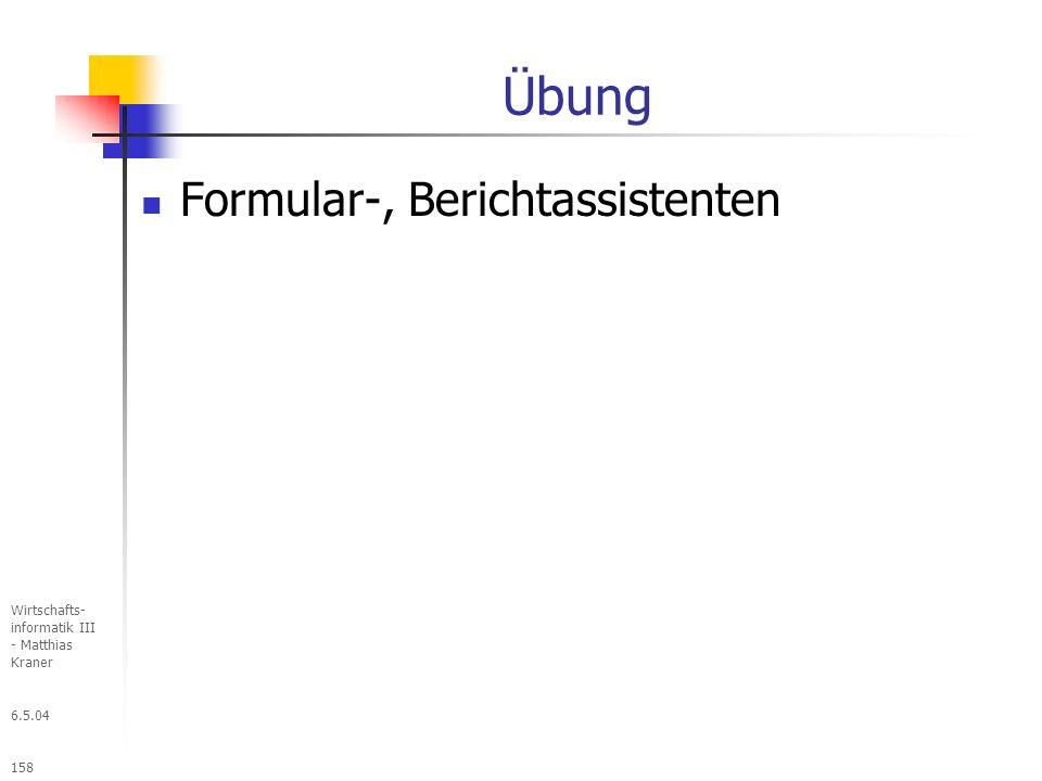 Übung Formular-, Berichtassistenten