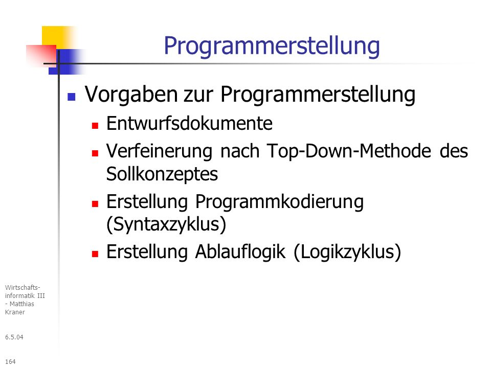 Programmerstellung Vorgaben zur Programmerstellung Entwurfsdokumente